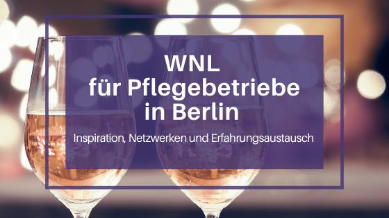 WNL für Pflegebetriebe Berlin